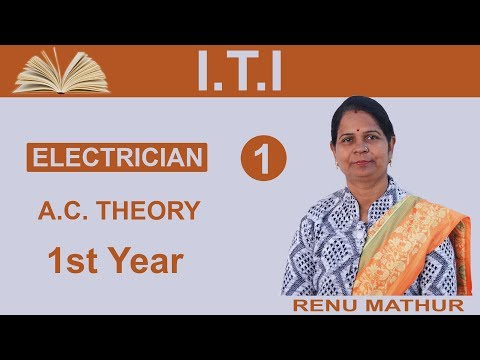1st Year : A.C. THEORY (I.T.I ELELCTRICIAN THEORY) / Part - 1 / Mathur's Classes