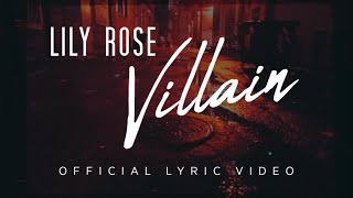 Villain - Lily Rose