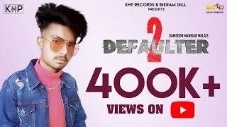 Defaulter 2 | New Punjabi Song 2019 | Samsoon Mangian Wala | KHPRecords