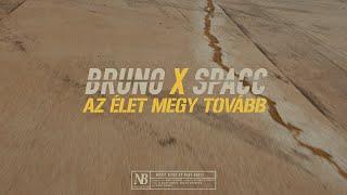 Bruno x Spacc - Az élet megy tovább ( OFFICIAL MUSIC VIDEO )