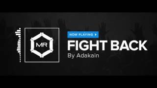 Adakain - Fight Back [HD]