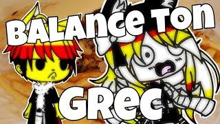 ~Balance Ton Grec~GLMV[Gacha Life FR]