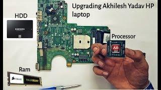 Upgrade Akhilesh Yadav HP Laptop Processor, Ram and HDD