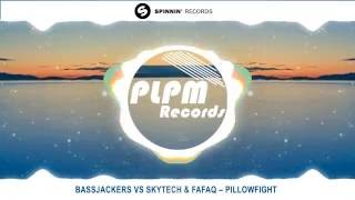 Bassjackers Vs Skytech & Fafaq – Pillowfight (Original Mix)