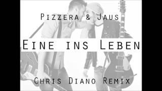 Pizzera & Jaus   Eine Ins Leben (Chris Diano Remix)