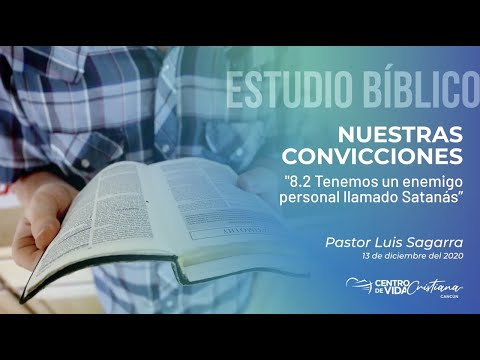 Nuestras Convicciones: 8.2 Tenemos un enemigo personal llamado Satanás | Centro de Vida Cristiana