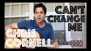 Guitar Lesson: How To Play Can't Change Me By Chris Cornell