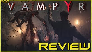 """Vampyr Review """"Buy, Wait for Sale, Rent, Never Touch?"""""""