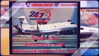 Get Full Medical Support Air Ambulance Service in Dibrugarh at Low-Cost
