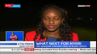 What next for Nyeri after the death of Dr. Wahome Gakuru