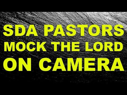 SDA Pastors Mock the Lord on Camera