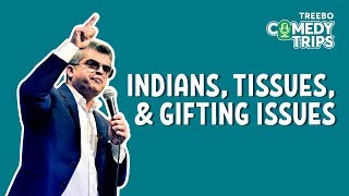 Treebo Comedy Trips - Atul Khatri in Gurugram - Indians, Tissues and Gifting Issues