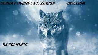 Serhat Durmus Ft.  Zerrin    Hislerim (Trap) (Lyrics) ♫DJ Edi♫