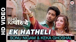 Ek Hatheli | Ishq Ke Parindey | Sonu Nigam & Keka Ghoshal | Rishi Verma & Priyanka Mehta