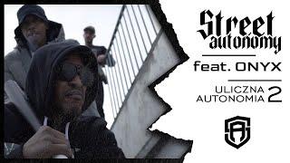 Street Autonomy feat. ONYX - Uliczna Autonomia 2