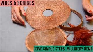 DIY 'Five Simple Steps' Millinery Demo