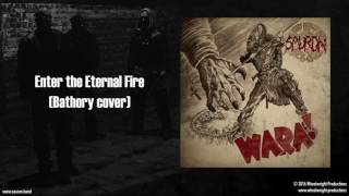 Sauron - Enter the Eternal Fire (Bathory Cover)