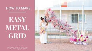 EASY DIY Metal Grid For Wedding Backdrop   ~FLOWER MOXIE