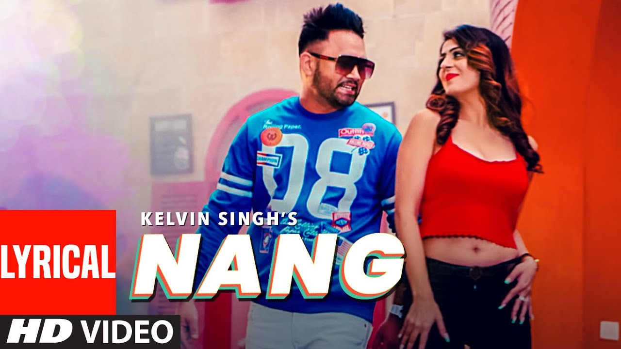 Nang Lyrics- Kelvin Singh || The Lyrics House