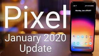 Google Pixel January 2020 Update is Out! - What's New?