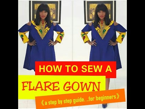 HOW TO SEW A FLARE GOWN (CIRCLE/ UMBRELLA DRESS)  A step by step approach