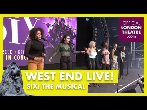 West End LIVE 2018: Six - OfficialLondonTheatre