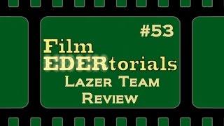 Film EDERtorial: Lazer Team Review