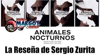 Animales Nocturnos La Reseña De Sergio Zurita