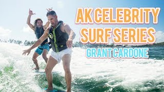 Grant Cardone: Celebrity Surf Series Episode 3  - How to wakesurf with Austin Keen