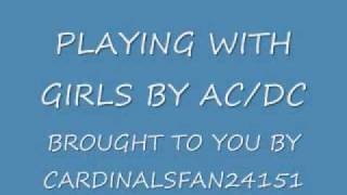 PLAYING WITH GIRLS BY AC/DC