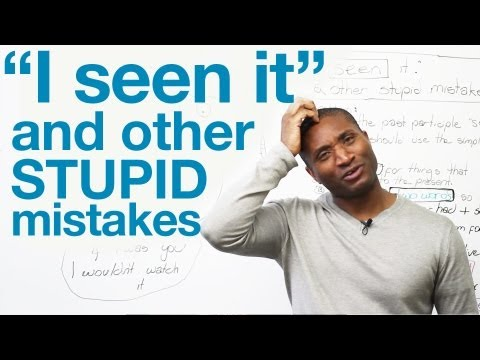 """""""I seen it"""" and other stupid mistakes"""