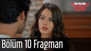Meleklerin Aşkı 10. Bölüm Fragman