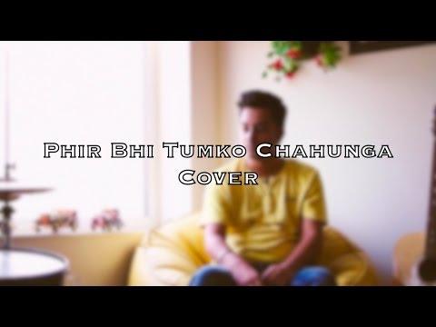 Phir Bhi Tumko Chahunga | Half Girlfirend | Arijit Singh | Mithoon | Vaibhav Tewari (Cover) ✔