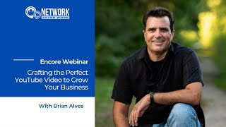 Crafting the Perfect YouTube Video to Grow Your Business with Brian Alves