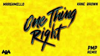 Marshmello X Kane Brown   One Thing Right (PMP Remix)