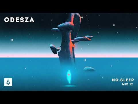 Download ODESZA - NO.SLEEP Mix.12 HD Mp4 3GP Video and MP3
