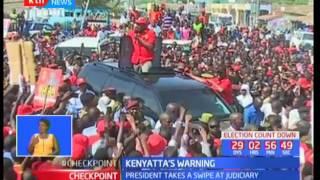 Kenyatta warns NASA and Judiciary against interference with IEBC