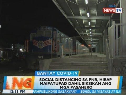 [GMA]  BT: Social distancing sa PNR, hirap maipatupad dahil siksikan ang mga pasahero