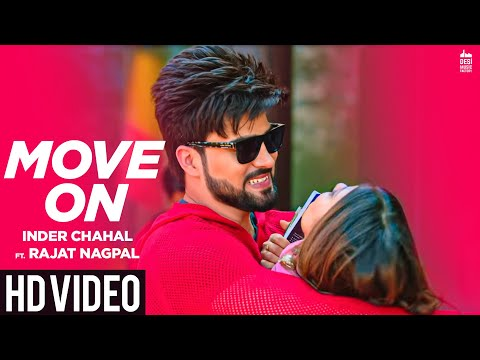 , title : 'MOVE ON - Inder Chahal ft. Rajat Nagpal | Rana | Latest Punjabi Songs 2019'