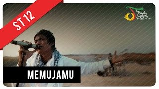 ST12 - MemujaMu | Official Video Clip