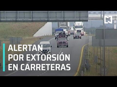 Extorsión en carreteras de Nuevo León, alertan a paisanos - Las Noticias