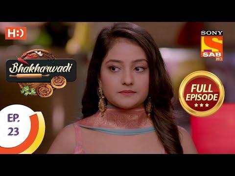 Bhakharwadi - Ep 23 - Full Episode - 13th March, 2019