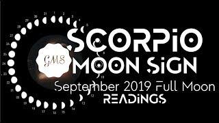 SCORPIO MOON SIGN September Full Moon READINGS 2019