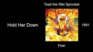 Toad the Wet Sprocket - Hold Her Down - Fear [1991]