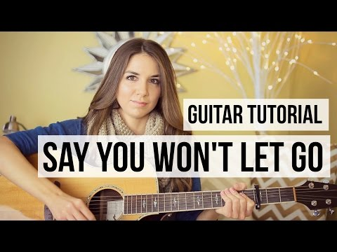 Guitar Chords with Strumming Patterns - Say You Won\'t Let Go - James ...