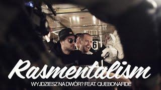 Rasmentalism - Wyjdziesz na dwór? feat. Quebonafide