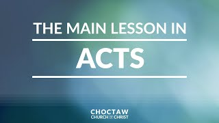 The Main Lesson in Acts