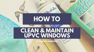 How To Clean & Maintain UPVC Windows