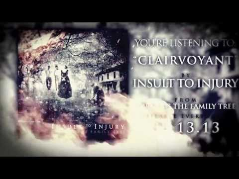 Insult To Injury - Clairvoyant (New Album Out NOW!)