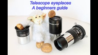 Telescope eyepieces. Beginners guide.  Which eyepiece to use first.